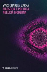 Copertina di 'Filosofia e politica nell'età moderna'