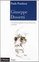 Giuseppe Dossetti - Paolo Pombeni
