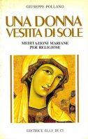 Una donna vestita di sole. Meditazioni mariane per religiosi - Giuseppe Pollano