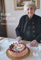Mia madre, i sogni, la fede - De Vecchis Mario