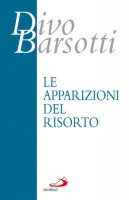Le apparizioni del risorto - Barsotti Divo