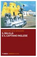 Il balilla e il capitano inglese - Spadaro Giuseppe Aziz