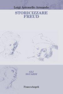 Copertina di 'Storicizzare Freud'