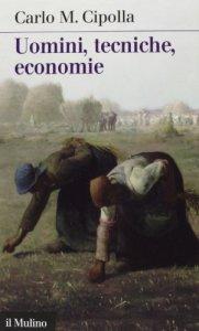 Copertina di 'Uomini, tecniche, economie'