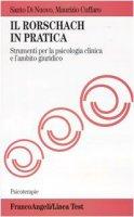 Il Rorschach in pratica. Strumento per la psicologia clinica e l'ambito giuridico - Di Nuovo Santo,  Cuffaro Maurizio