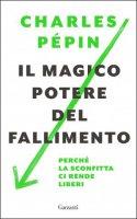 Il magico potere del fallimento - Charles Pépin