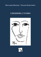 I desideri, l'uomo - Tiziano Sensi, Riccardo Rezzesi