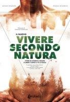 Vivere secondo natura - Rossiello Angelo, Angeleri Alessio