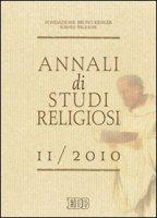 Annali di studi religiosi [vol_11] / 2010 - Fondazione Bruno Kessler - Scienze religiose
