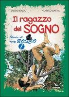 Il ragazzo del sogno - Teresio Bosco, Alarico Gattia