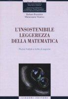 L' insostenibile leggerezza della matematica. Piume frattali e bolle di sapone - Brandolini Barbara, Tricarico Maria Rosaria