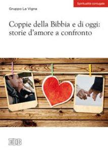 Copertina di 'Coppie della Bibbia e di oggi: storie d'amore a confronto.'