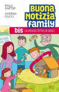 Copertina di 'Buona notizia Family BIS. La vita al ritmo di Gesù - Sussidio'