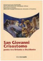 San Giovanni Crisostomo, ponte tra Oriente e Occidente