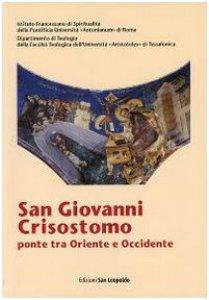 Copertina di 'San Giovanni Crisostomo, ponte tra Oriente e Occidente'