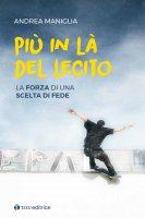 Più in là del lecito - Andrea Maniglia