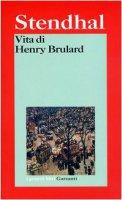 Vita di Henry Brulard - Stendhal