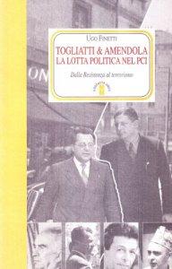 Copertina di 'Togliatti & Amendola. La lotta politica nel Pci'