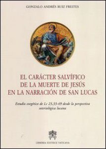 Copertina di 'El Carácter Salvífico de la Muerte de Jesús en la narracción de San Lucas'