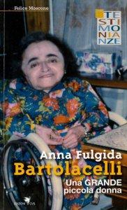 Copertina di 'Anna Fulgida Bartolacelli, l'ammalato tabernacolo vivente'