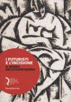 I futuristi e l'incisione. Il segno dell'avanguardia. Catalogo della mostra (Lucca, 23 febbraio-15 aprile 2018). Ediz. a colori