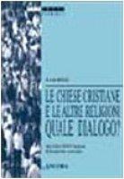 Le chiese cristiane e le altre religioni: quale dialogo? Atti della 34ª sessione di formazione ecumenica (1997)