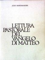 Lettura pastorale del Vangelo di Matteo - Radermakers Jean