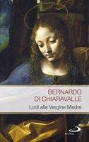 Lodi alla Vergine Madre - Bernardo di Chiaravalle