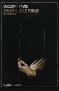 Copertina di 'Sensibile alle forme. Che cos'è l'arte'