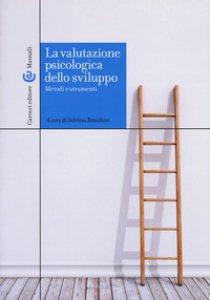 Copertina di 'La valutazione psicologica dello sviluppo. Metodi e strumenti'