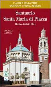 Copertina di 'Santuario Santa Maria di Piazza. Busto Arsizio (Va)'