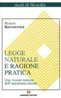 Legge naturale e ragione pratica - Martin Rhonheimer