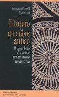 Il futuro ha un cuore antico - Giovanni Paolo II