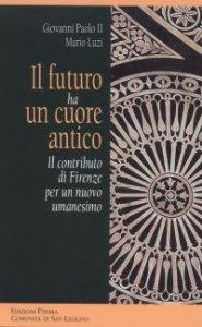 Copertina di 'Il futuro ha un cuore antico'