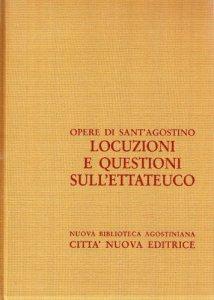 Copertina di 'Opera omnia vol. XI/2 - Locuzioni e questioni sullEttateuco'