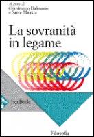 La sovranità in legame - Dalmasso Gianfranco, Maletta Sante