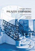 Palazzo Sternberg. Un palinsesto per l'Europa - Bellanca Calogero