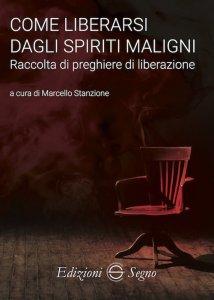 Copertina di 'Come liberarsi dagli spiriti maligni'