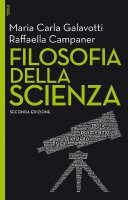 Filosofia della scienza II edizione - Maria Carla Galavotti, Raffaella Campaner
