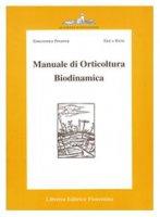 Manuale di orticultura biodinamica - Pfeiffer Ehrenfried E., Riese Erika