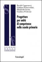 Progettare per unità di competenza nella scuola primaria - Capperucci Davide, Franceschini Giuliano, Guerin Elizabeth