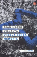 L' isola senza memoria - Villalta Gian Mario