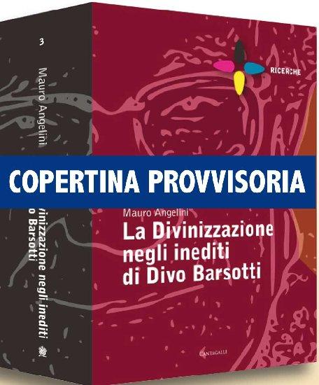 La divinizzazione negli inediti di divo barsotti cofan 3 - Don divo barsotti meditazioni ...