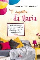 Ti aspetto da Ilaria - Maria Luisa Catalano