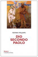 Dio secondo Paolo - Rowan Williams