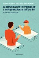 La comunicazione interpersonale e intergenerazionale nell'era 4.0