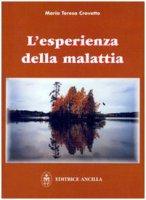 L' esperienza della malattia - Crovetto M. Teresa