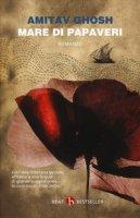 Mare di papaveri - Ghosh Amitav