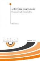 Differenze e narrazione. Per un universale etico condiviso - Pierosara Silvia