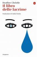 Il libro delle lacrime - Heather Christle